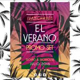 Ivan Chaves - El Verano , Promo set Julio 2016