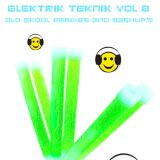Elektrik Teknik Vol 8 Old Skool Remixes And Mashup's Mixed By Martin Hepburn