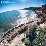 dj smooth presents: Calandre Mixtape #1