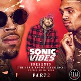 Sonic Vibes Presents - The Chris Brown Experience (Part 2)