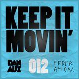 Dan Aux Presents: Keep It Movin' #012