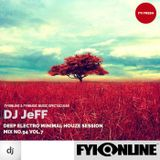 DJ JEFF Mix 94-FYIONLINE DEEP ELECTRO MINIMAL HOUZE VOL.7