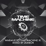 Warmup to Time Machine XI - Mixed by Jambor