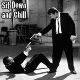 Sit Down and Chill