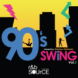R&B SOURCE presents ー 90's SWiNG vol.3 mixed by Shintaro Nishizaki