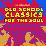 Old School Classics - Dj Alex Mejia