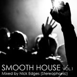 SMOOTH HOUSE Vol.1 - Mixed by Nick Edges (Stereophonic)