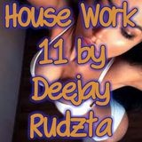 House Work 11 by Deejay Rudzta 2017