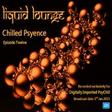 Liquid Lounge - Chilled Psyence (Episode Twelve) Digitally Imported Psychill January 2015
