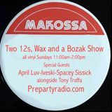 Two 12s Wax and a Bozak 8-6-17 Edition with April Luv Iveski Spacey Sissick and Tony Troffa