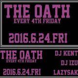 2016.6.24.FRI THE OATH DJ IZU Part 1