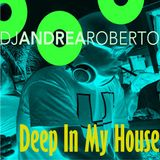 Andrea Roberto pres. Deep In My House Radioshow (Sep 28 2015)