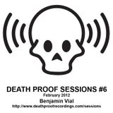 Death Proof Sessions #6 - 25/02/12 - Benjamin Vial