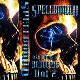 Spellbound Sex, Drugs & Hardcore VOLUME 2 SIDE A