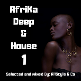 """AFRIKA DEEP & HOUSE 1 """"Selected and Mixed by AllStyle & Co"""" (VICTORIA FALL - EDIT)"""