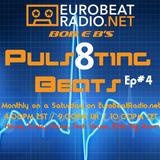 DJ Bob E B's Puls8ting Beats Episode 04 - EuroBeatRadio.net (Aired 15-07-2017) #EDM #DJBOBEB