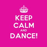 Keep Calm and Dance! 3.