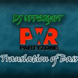 DJ Offsight - Translation of Bass #21 on Power Partyzone (10.05.2014)
