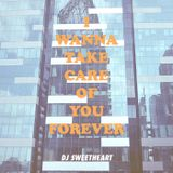 I Wanna Take Care of You Forever Mixtape