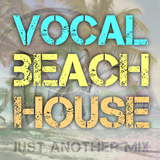 JUST ANOTHER MIX #028 (Vocal Beach House)