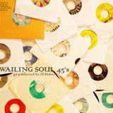 Wailing soul 45's pt. 7