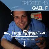 FRESH FLAVOUR PODCAST #040 - GAEL F