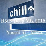 Chill R&B Deep Mix 2016 Yousef Al - Alban