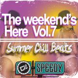 The Weekends Here Vol.7 ( Chill Beats )
