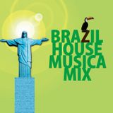 BRAZILIAN HOUSE MUSICA MIX