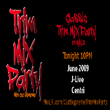CLASSIC TRIM MIX FROM JUNE 2009 FEAT YARBROUGH AND THAIONE DAVIS AND J-LIVE  CENTRI