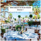 NIKKI BEACH IS IN DA HOUSE Volume 1 - Mixed By DJ Niko Saint Tropez