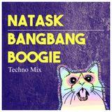 The BANGBANG Boogie - Mixed by NatasK