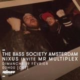 The Bass Society Amsterdam Radio Show #2 : NIXUS invites MR MULTIPLEX @ Rinse France