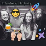 Do You Wanna Die Today Avsnitt 4 - Daniels bucketlist