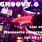Groovy 6, Live at Mamacita Jakarta, January 2017