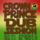 Dub Seshion Roots Reggae Instrumentals - Crown Prince Dub Seshion