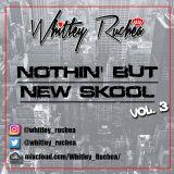 Nothin' But New Skool - Vol 3