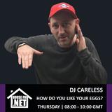 DJ Careless - How Do You Like Your Eggs? 10 JAN 2019