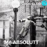ΞΞΞ podcast 004 CAOS CLUB >>> Mr. ABSOLUTT ΞΞΞ