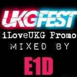 UKGFest 2015 - iLoveUKG Promo Mix - Mixed by DJ E1D