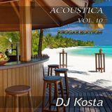 Acoustica Vol 10 - Mixed By DJ Kosta Reggae Edition