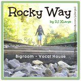 DJ XLarge - Rocky Way (Bigroom Vocal Mix 30mins)