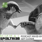 minimal spieltrieb podcast #19 mixed by get closer