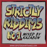 Strictly Riddims No1 Mixed by Kazabon