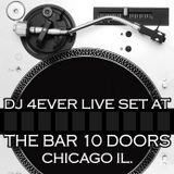 DJ 4EVER live at The Bar 10 Doors in Chicago
