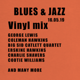 BLUES & JAZZ   Vinyl mix 16.05.2019