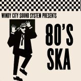 Windy City Sound System E52 - 80's Ska Special!