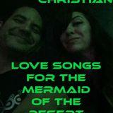 Joseph Christian: Songs for the Mermaid of the Desert Part 1