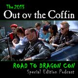Out ov the Coffin: August 26th, 2013: Road to Dragon Con Special