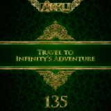 TRAVEL TO INFINITY'S ADVENTURE Episode #135